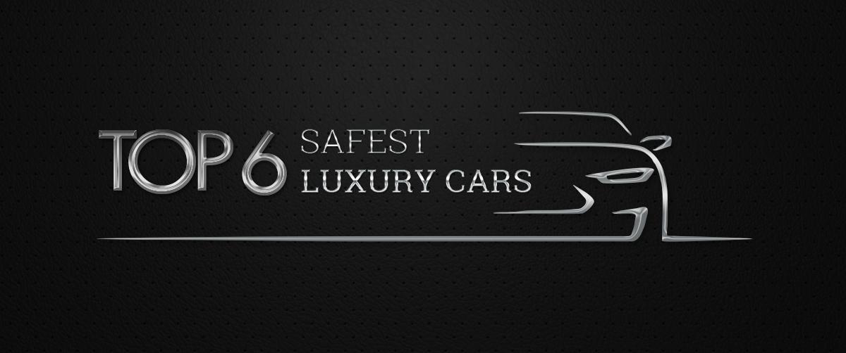 Top 6 Safest Luxury Cars